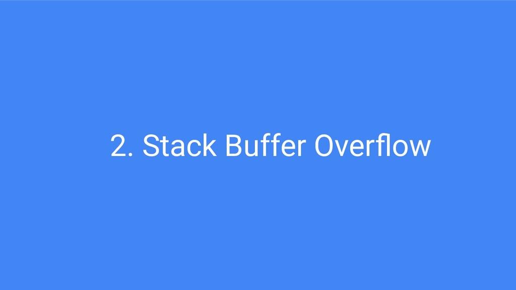 2. Stack Buffer Overflow