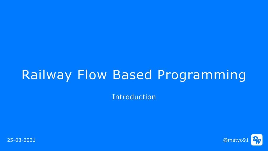 Railway Flow Based Programming @matyo91 Introdu...