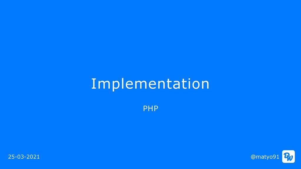 Implementation @matyo91 PHP 25-03-2021