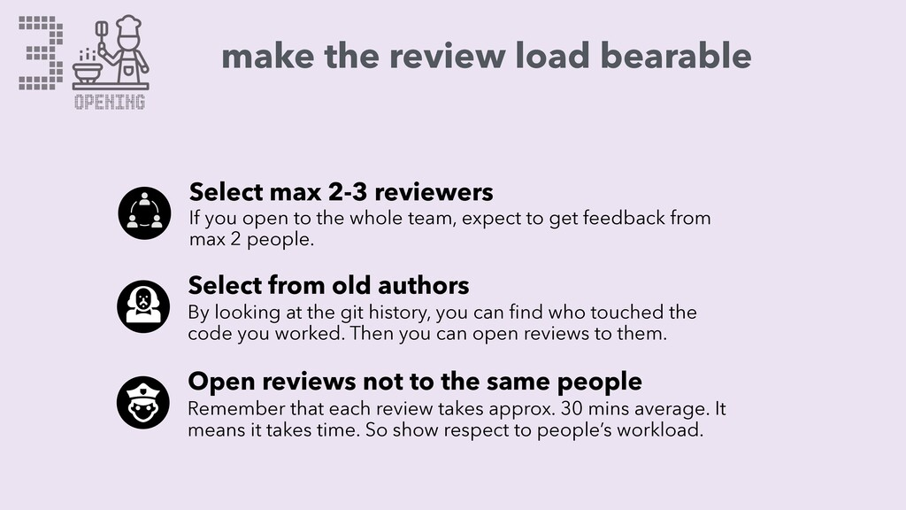 3 OPENING make the review load bearable Select ...