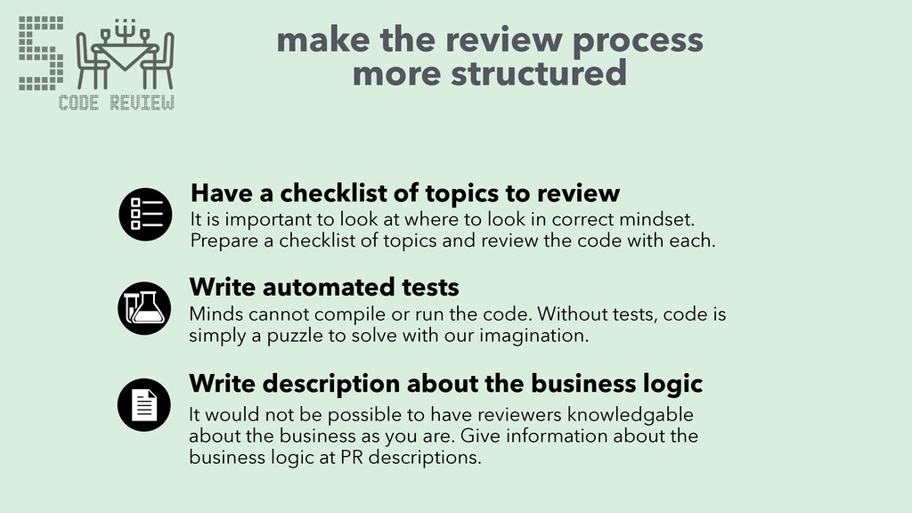 make the review process more structured Have a ...