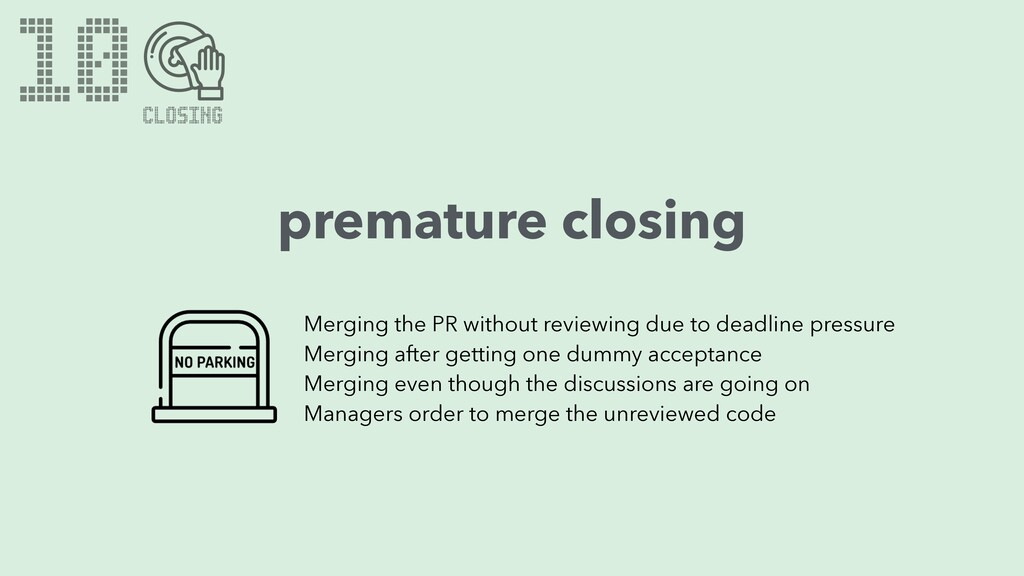 10 premature closing Merging the PR without rev...