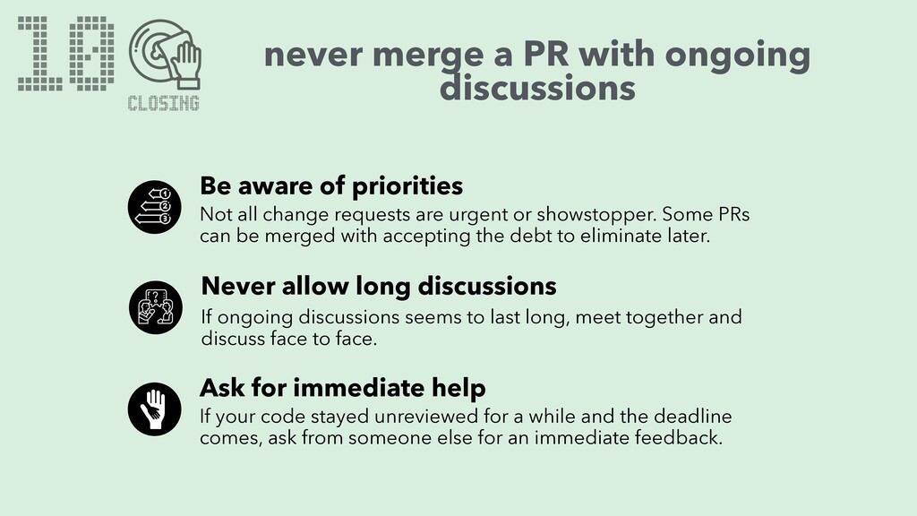 never merge a PR with ongoing discussions Never...