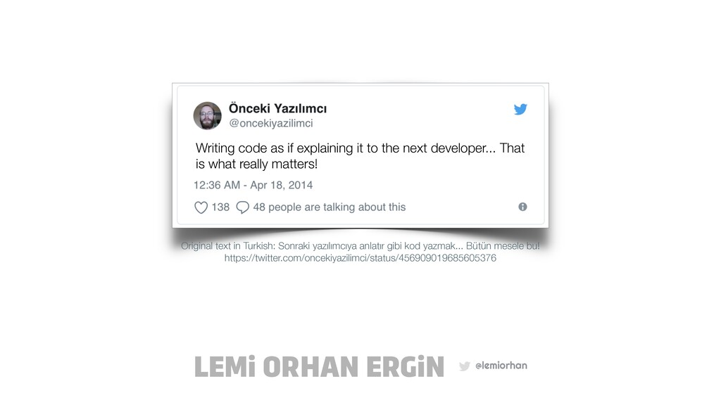 @lemiorhan LEMi ORHAN ERGiN Writing code as if ...
