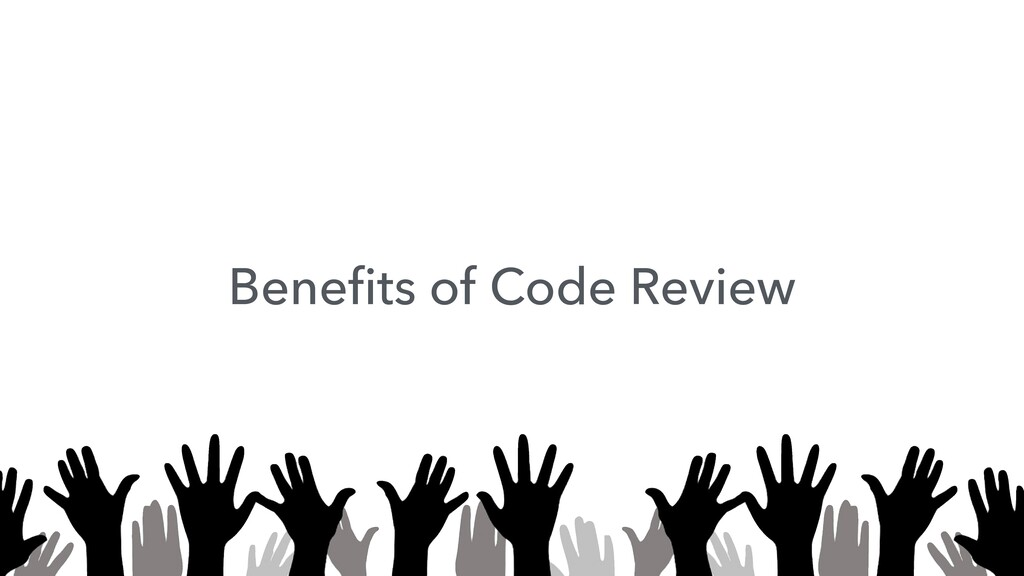 Benefits of Code Review