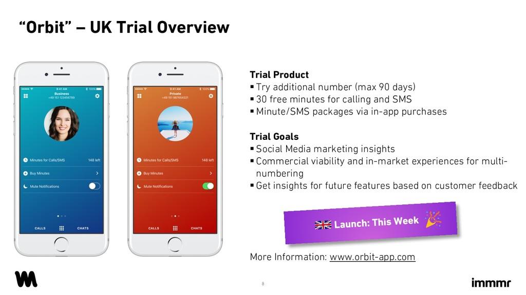 """""""Orbit"""" – UK Trial Overview 8 Trial Goals § Soc..."""