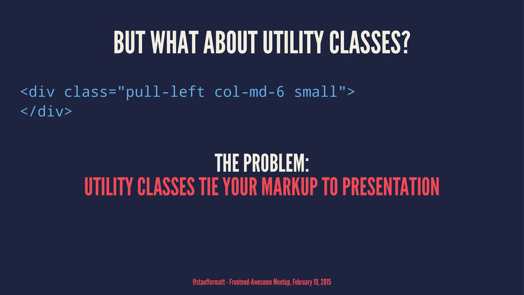"BUT WHAT ABOUT UTILITY CLASSES? <div class=""pul..."