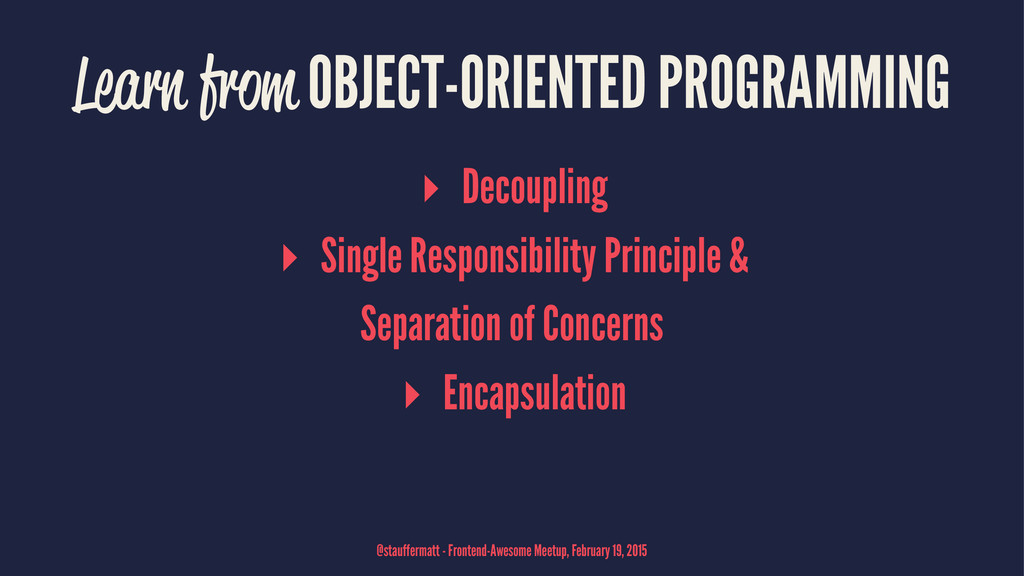 Learn from OBJECT-ORIENTED PROGRAMMING ▸ Decoup...
