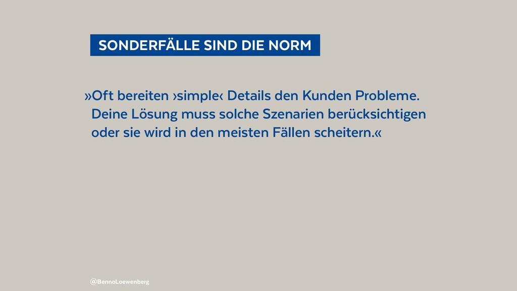@BennoLoewenberg  SONDERFÄLLE SIND DIE NORM »...