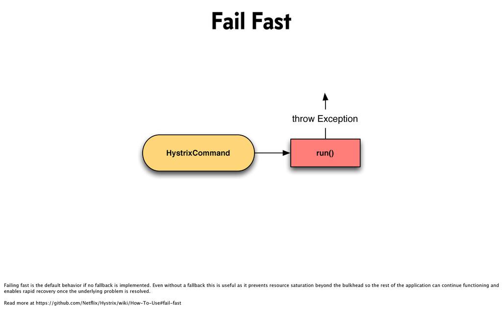 HystrixCommand run() throw Exception Fail Fast ...
