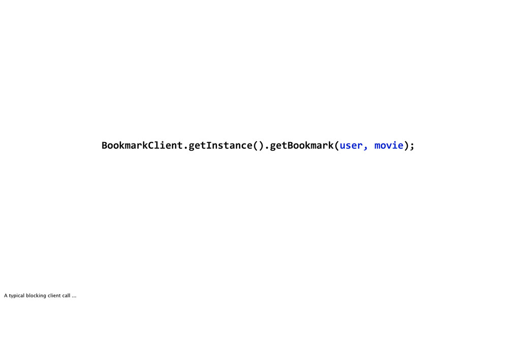BookmarkClient.getInstance().getBookmark(user,6...