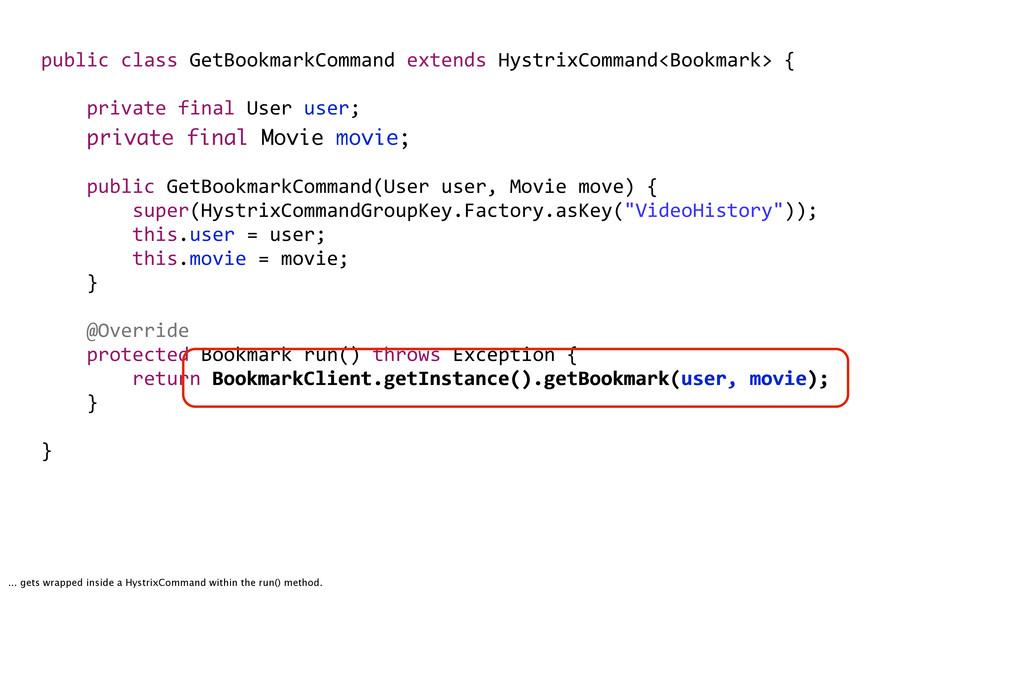 public&class&GetBookmarkCommand&extends&Hystrix...