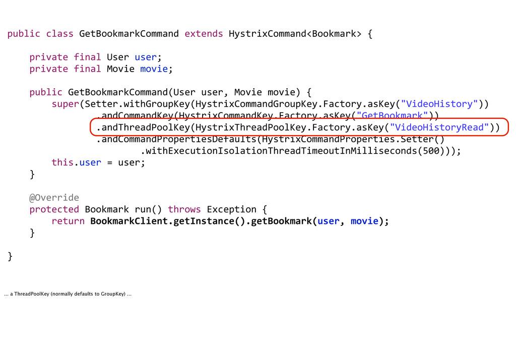 public!class!GetBookmarkCommand!extends!Hystrix...