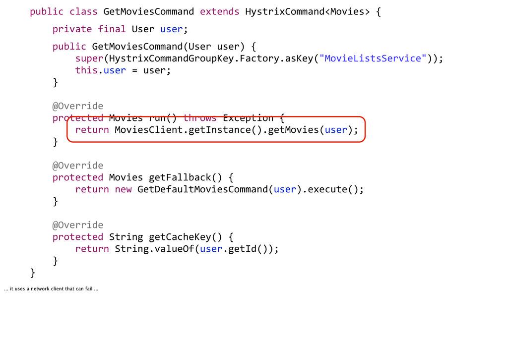 public&class&GetMoviesCommand&extends&HystrixCo...