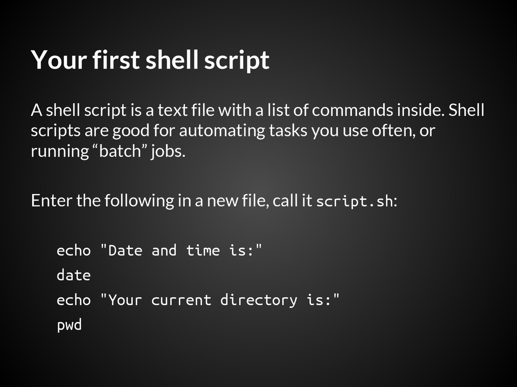 Your first shell script A shell script is a tex...
