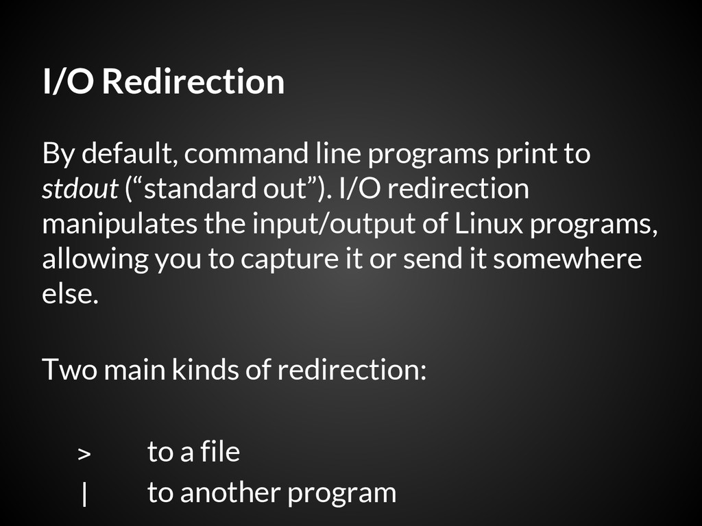 I/O Redirection By default, command line progra...