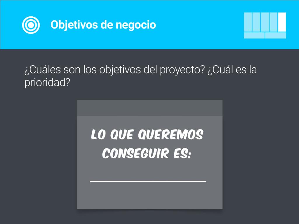 ¿Cuáles son los objetivos del proyecto? ¿Cuál e...
