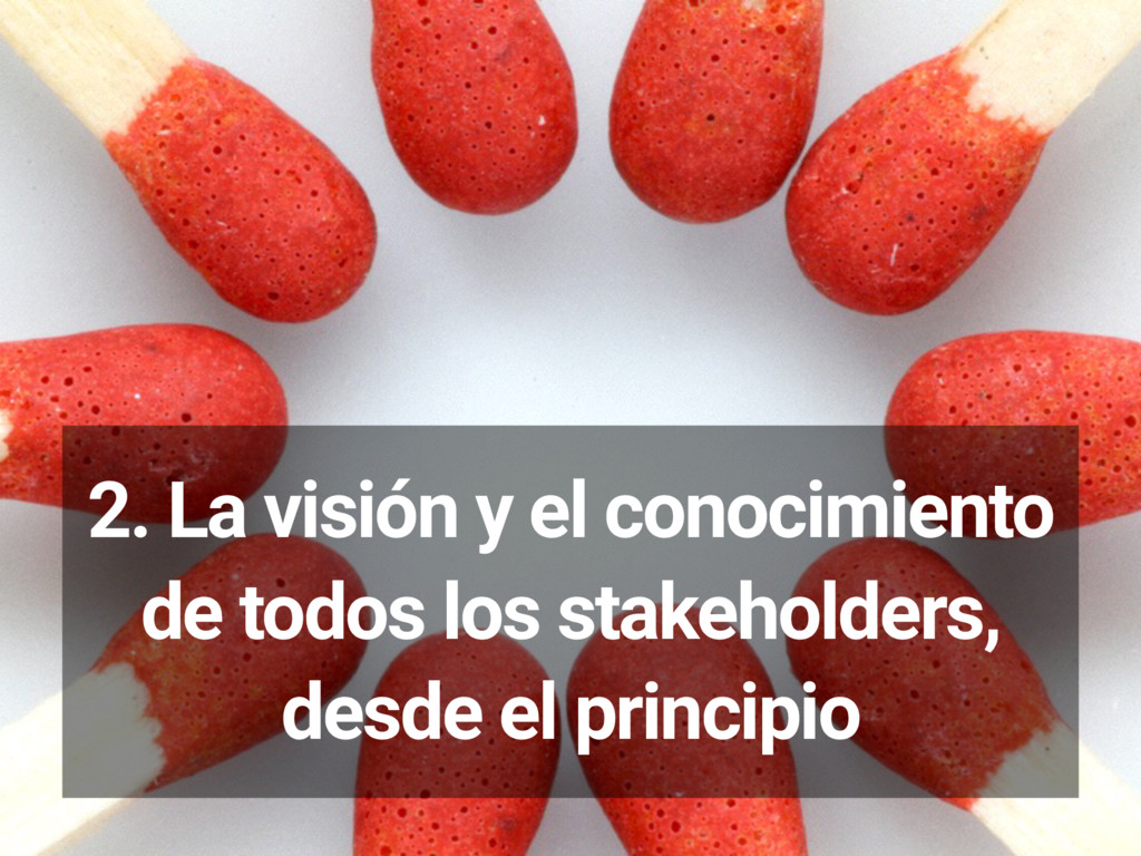 2. La visión y el conocimiento de todos los sta...