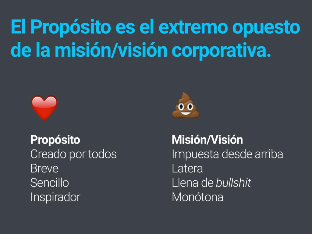 El Propósito es el extremo opuesto de la misión...