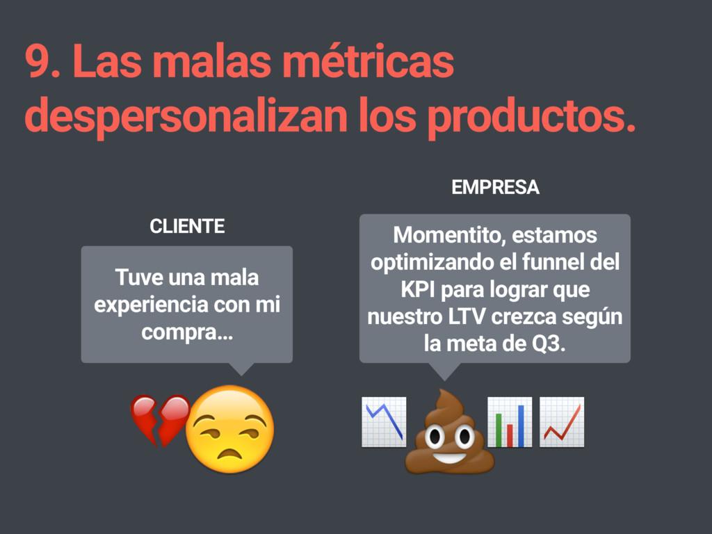 9. Las malas métricas despersonalizan los produ...