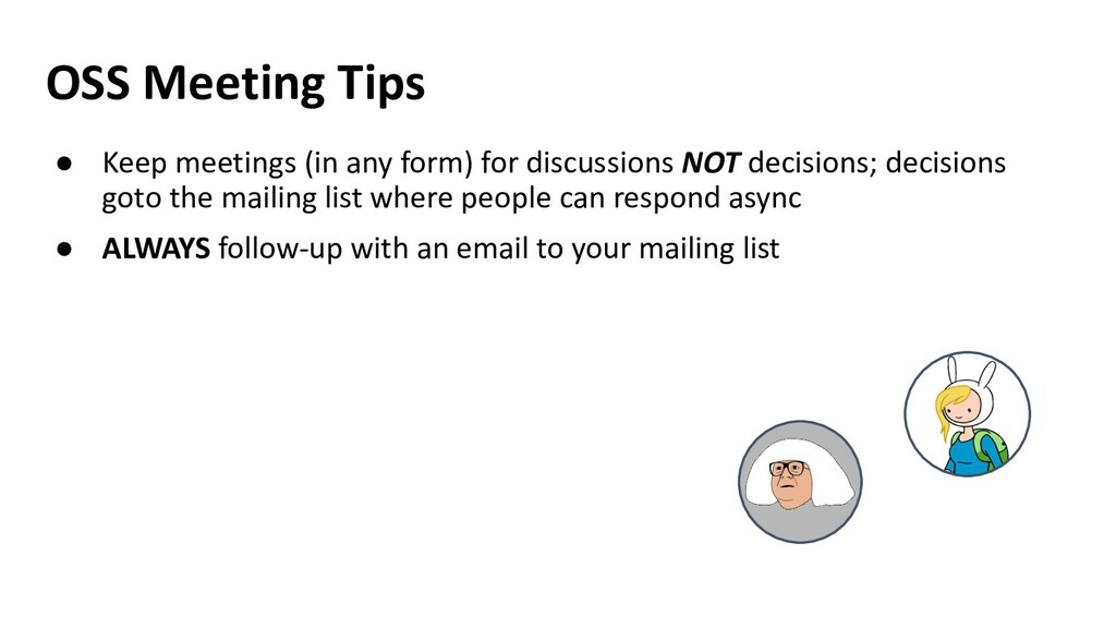 OSS Meeting Tips ● Keep meetings (in any form) ...