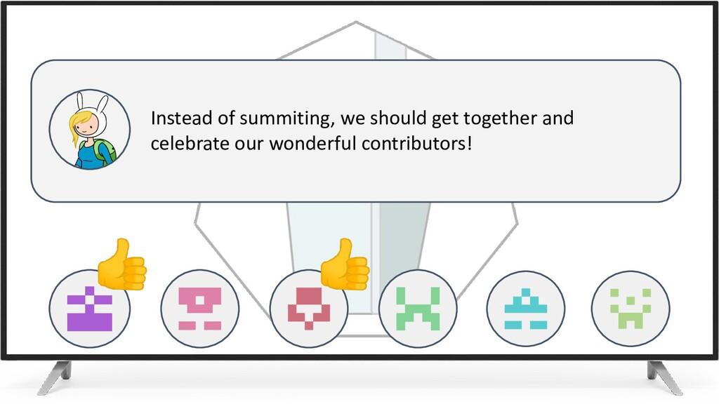 👍 👍    Instead of summiting, we should get tog...