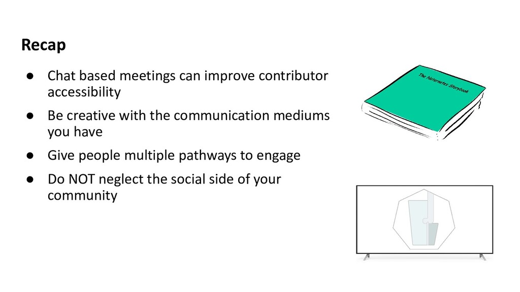 Recap ● Chat based meetings can improve contrib...