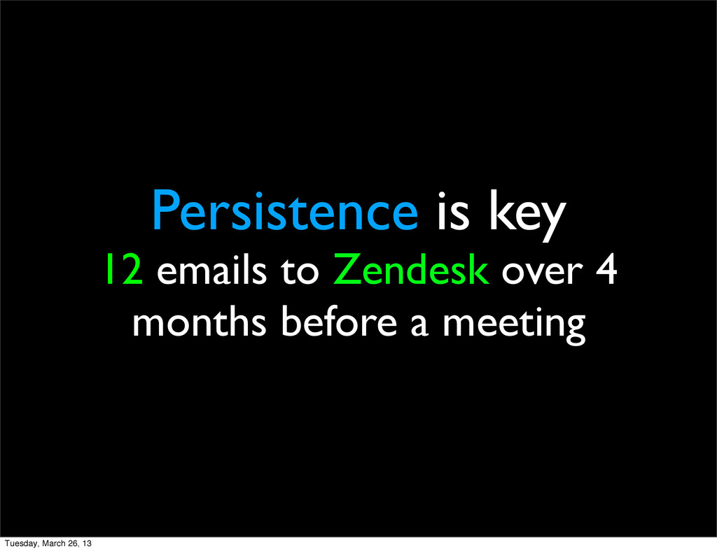 Persistence is key 12 emails to Zendesk over 4 ...