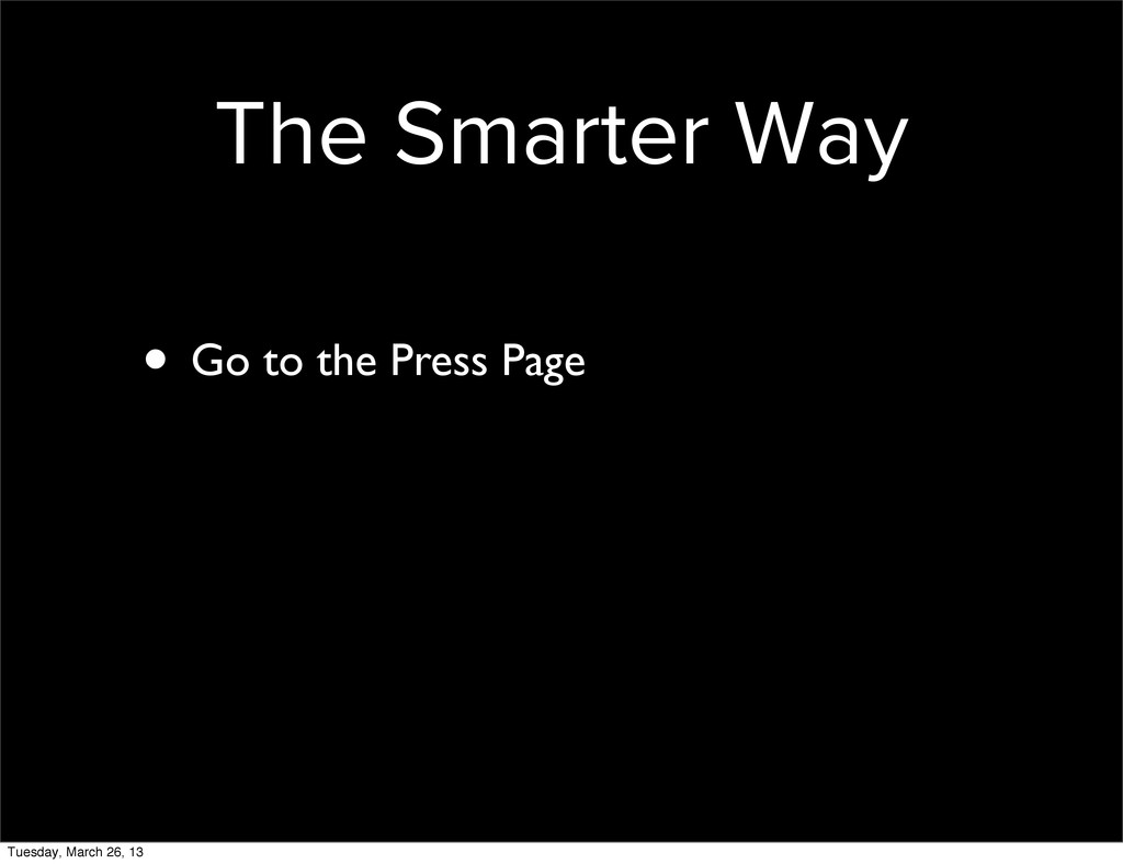 The Smarter Way • Go to the Press Page Tuesday,...