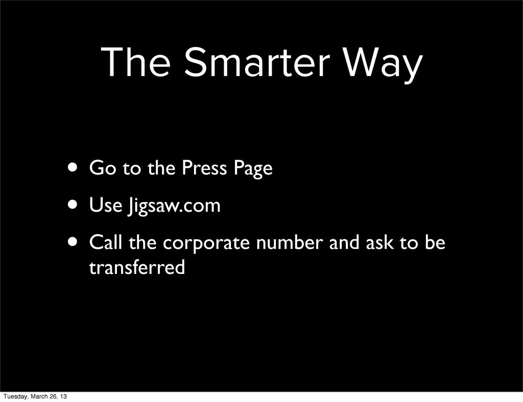 The Smarter Way • Go to the Press Page • Use Ji...