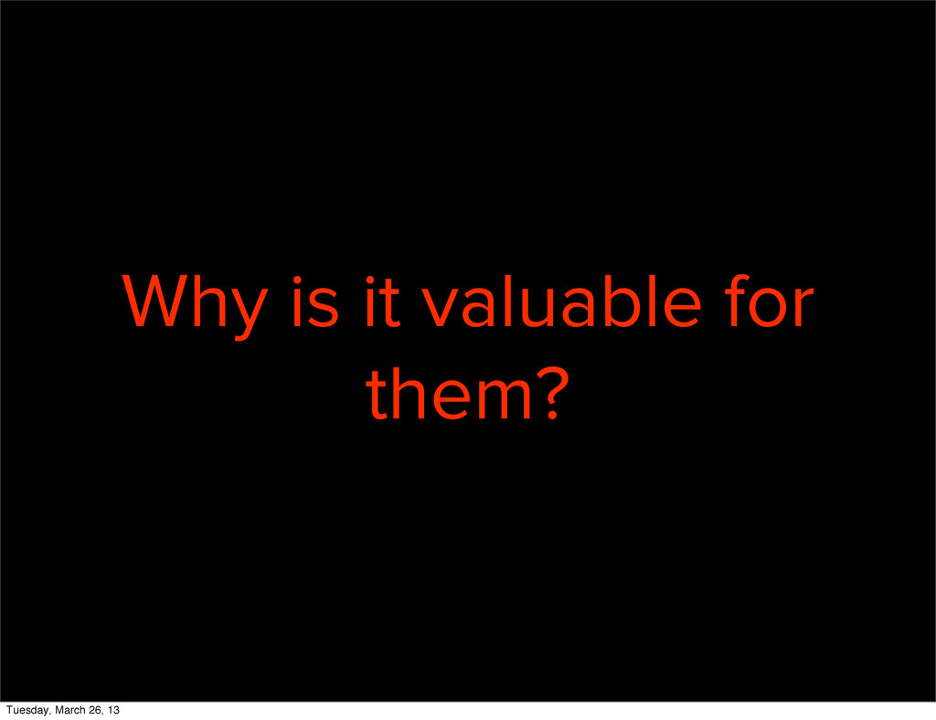 Why is it valuable for them? Tuesday, March 26,...