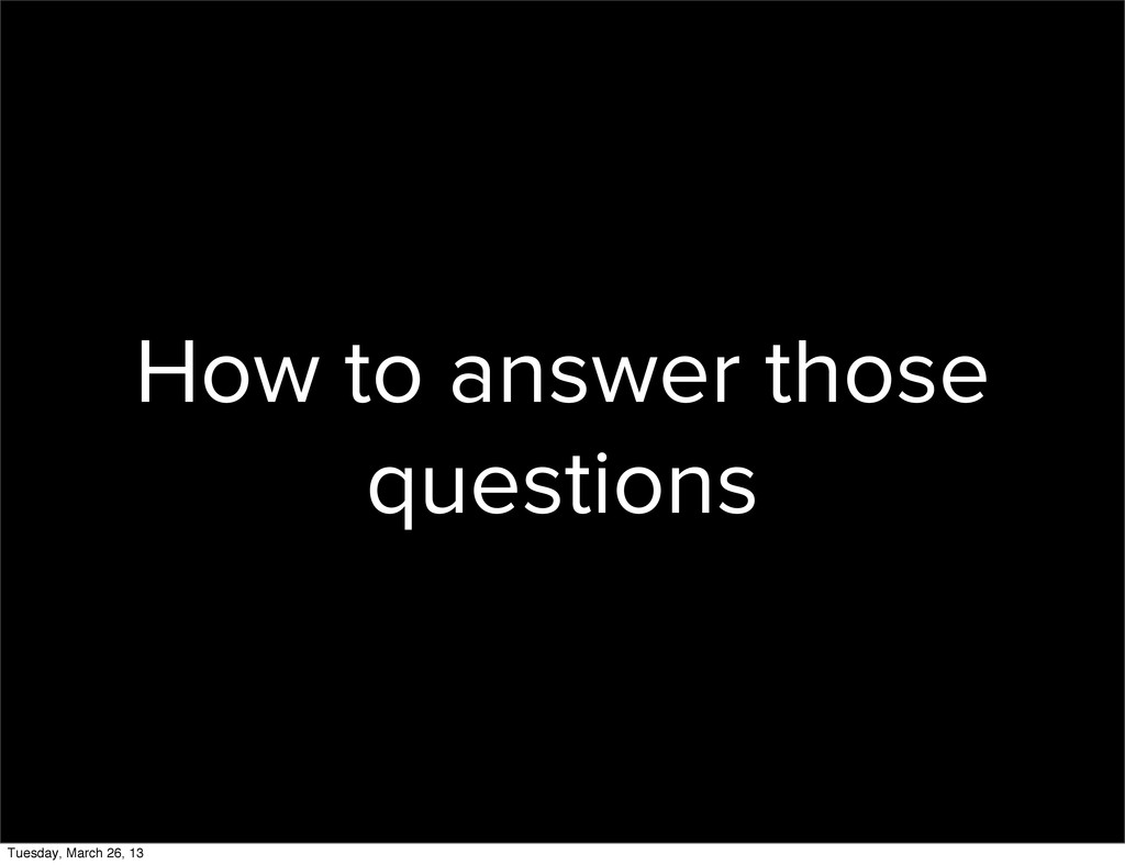 How to answer those questions Tuesday, March 26...