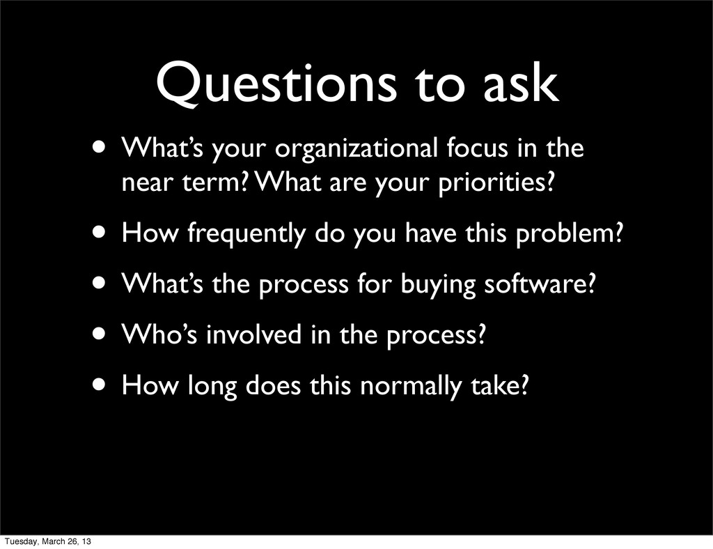 Questions to ask • What's your organizational f...