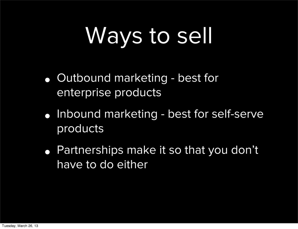 Ways to sell • Outbound marketing - best for en...