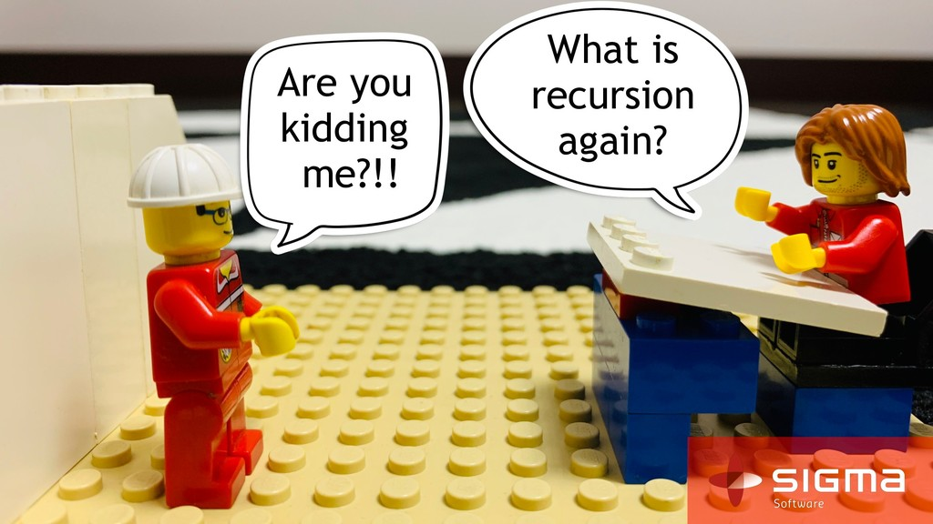 What is recursion again? Are you kidding me?!!