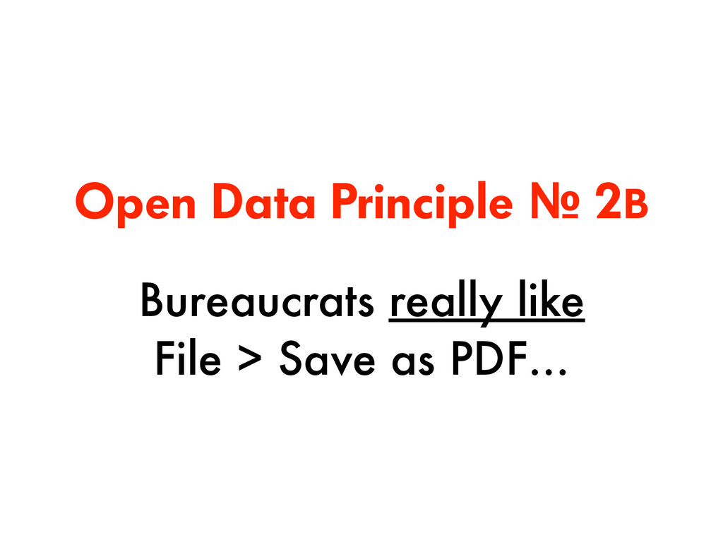Open Data Principle № 2B Bureaucrats really lik...