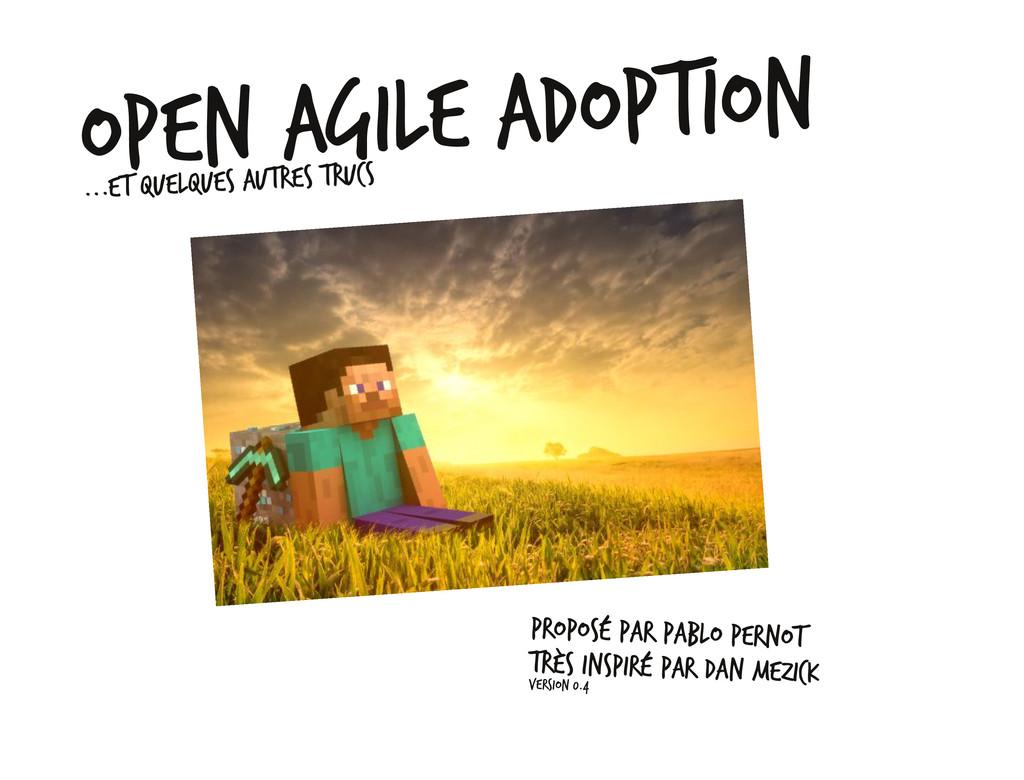 Open Agile Adoption ...et quelques autres trucs...