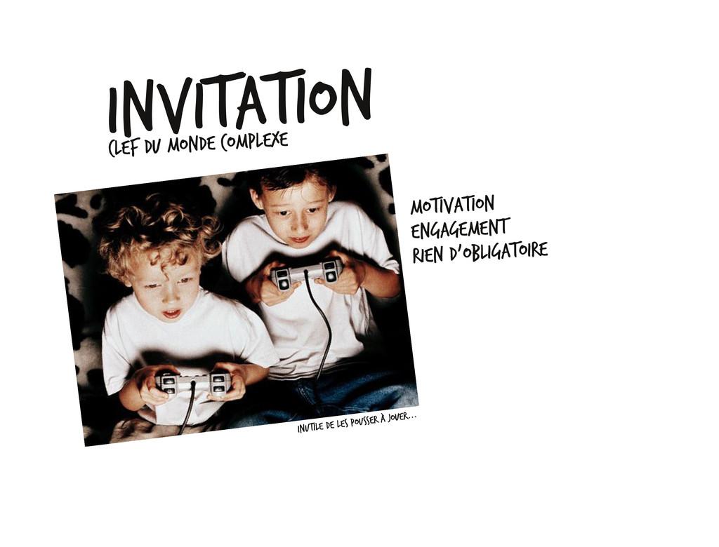 Invitation clef du monde complexe Motivation En...