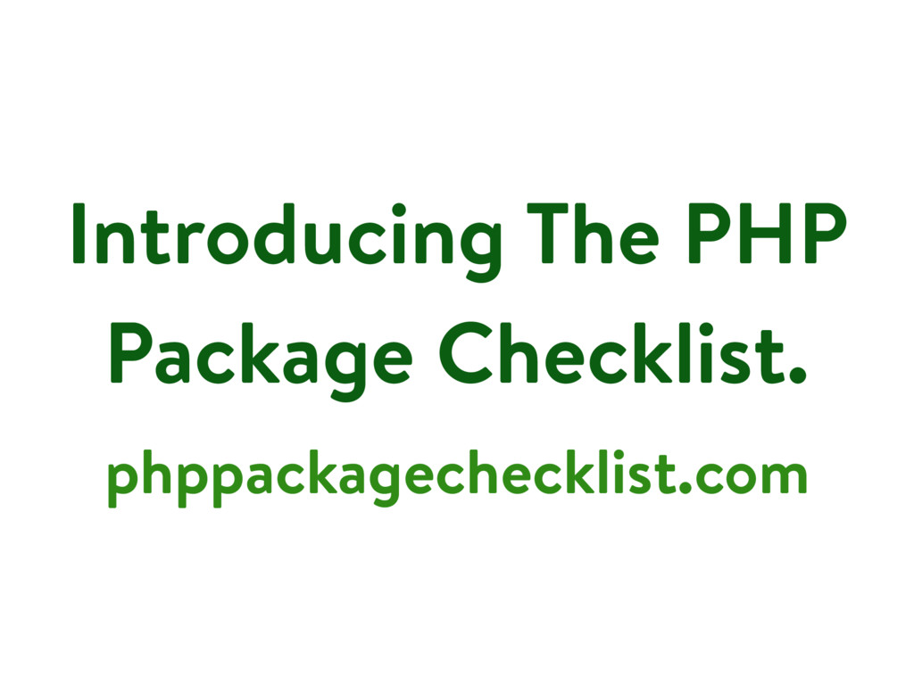Introducing The PHP Package Checklist. phppacka...