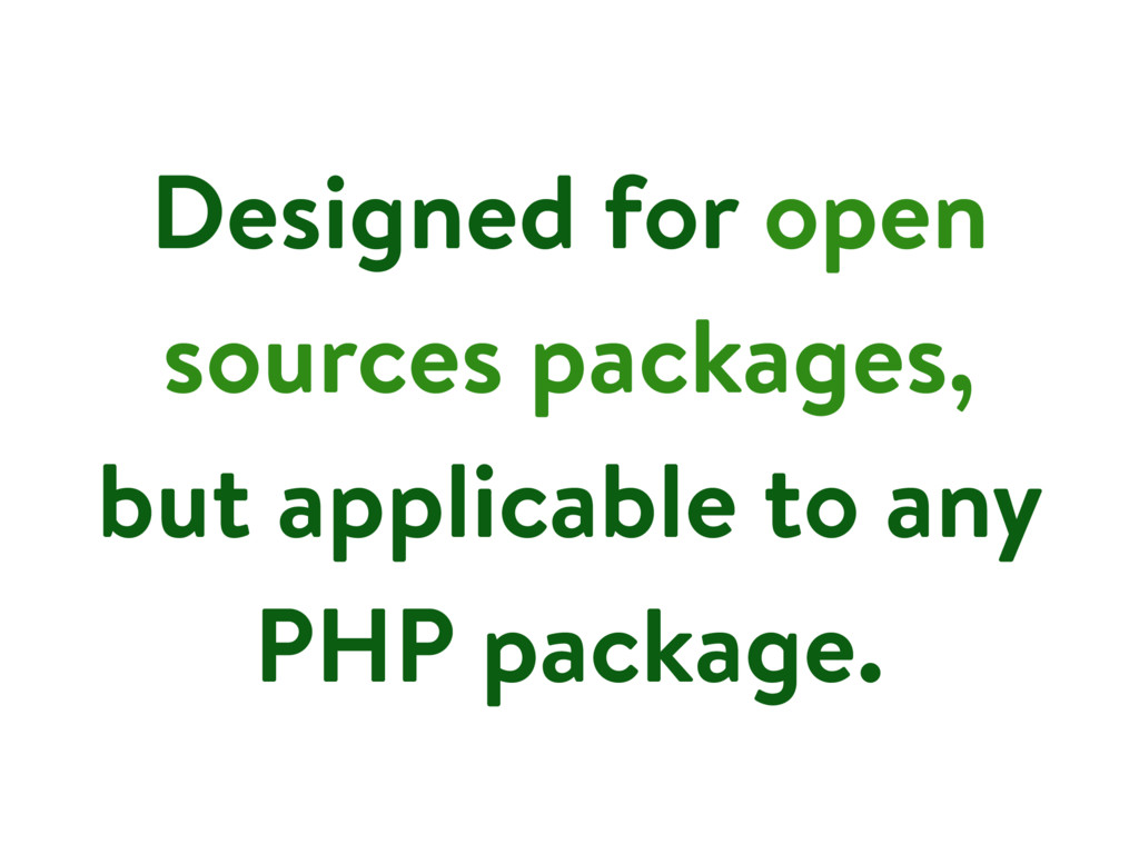 Designed for open sources packages, but applica...