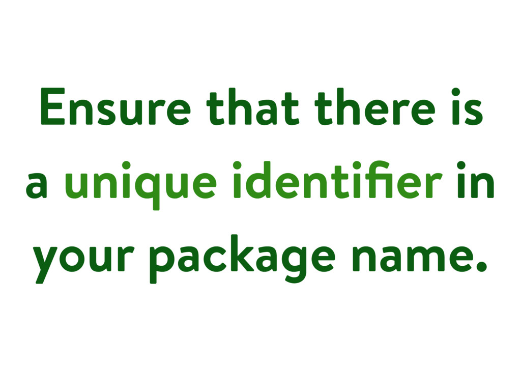 Ensure that there is a unique identifier in your...
