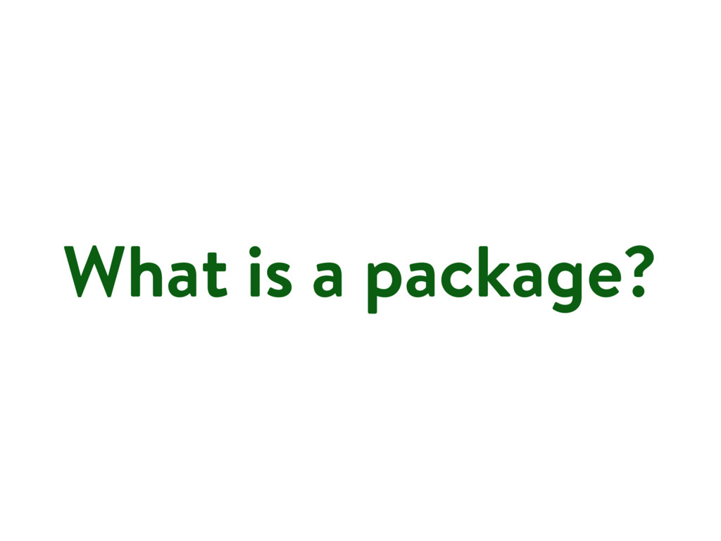 What is a package?