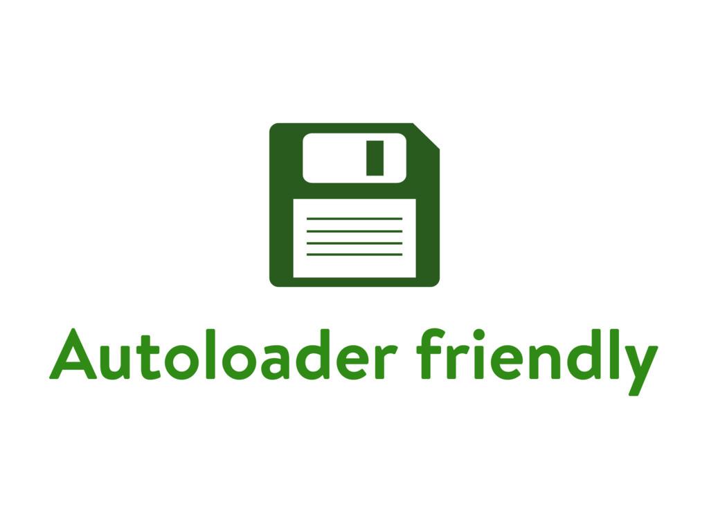 Autoloader friendly