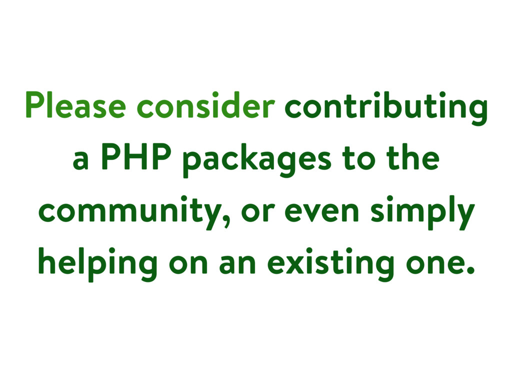Please consider contributing a PHP packages to ...