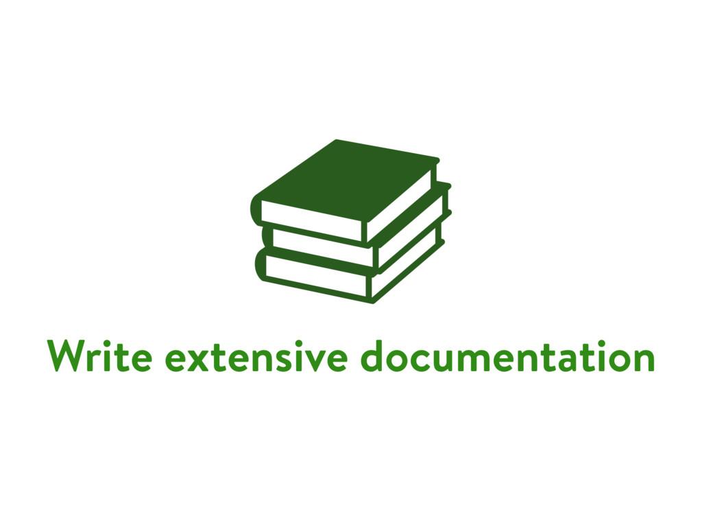 Write extensive documentation