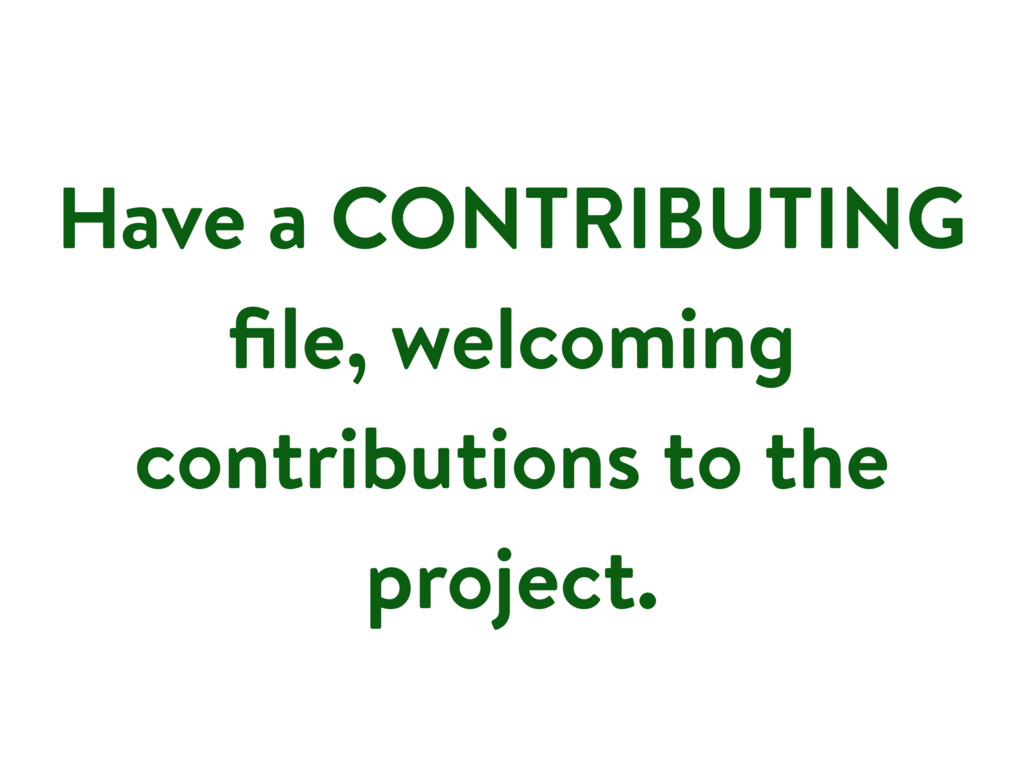Have a CONTRIBUTING file, welcoming contribution...