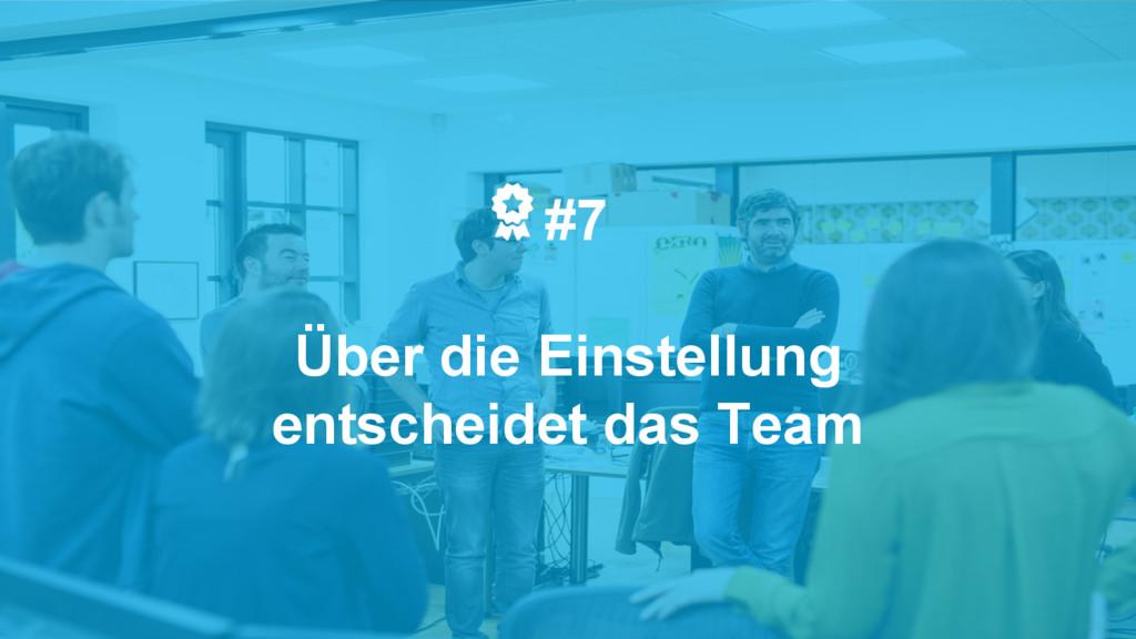 #7 Über die Einstellung entscheidet das Team
