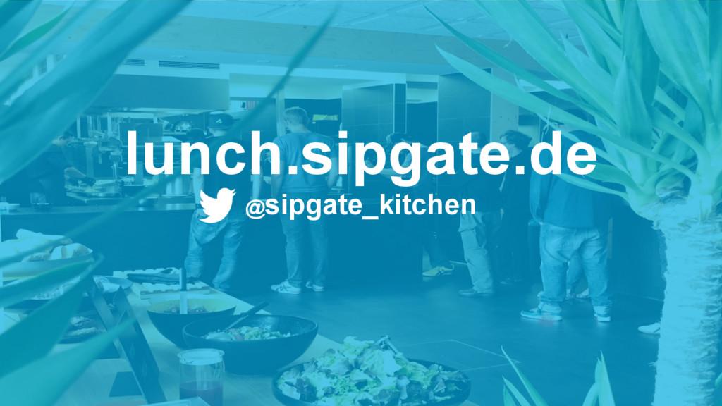 lunch.sipgate.de @sipgate_kitchen