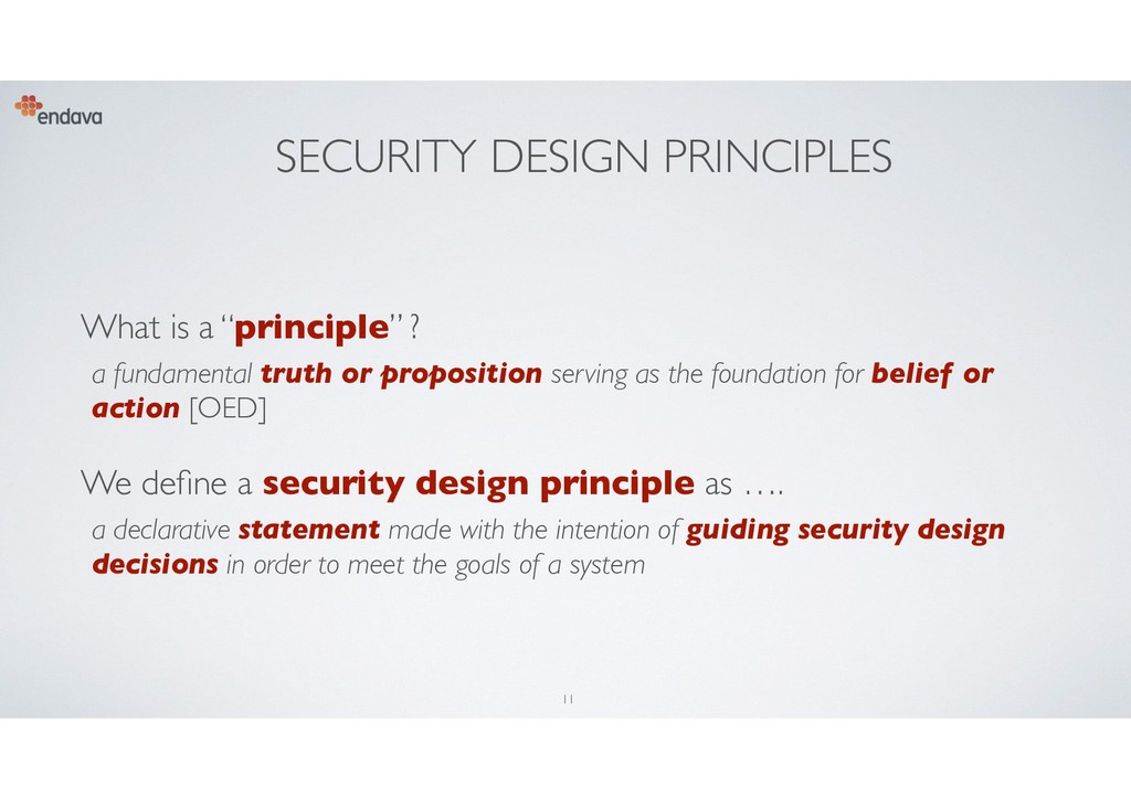 "SECURITY DESIGN PRINCIPLES What is a ""principle..."