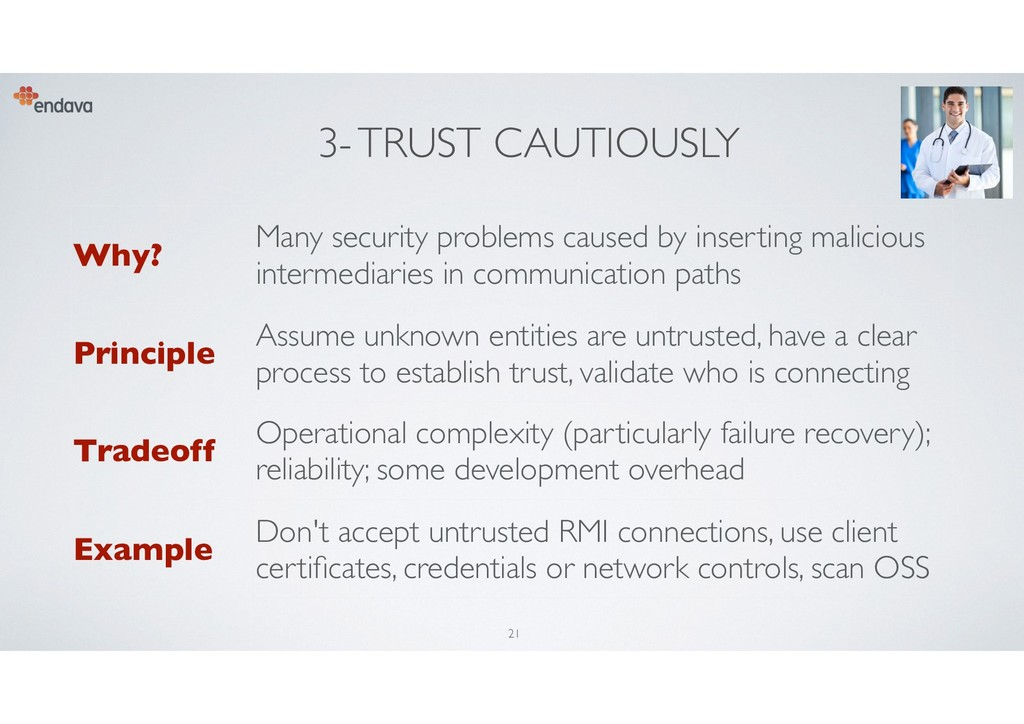 3- TRUST CAUTIOUSLY Why? Many security problems...